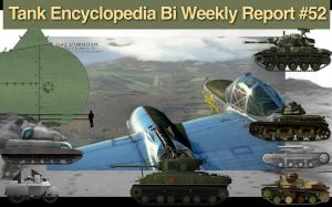 Tank Encyclopedia Bi Weekly Report #52